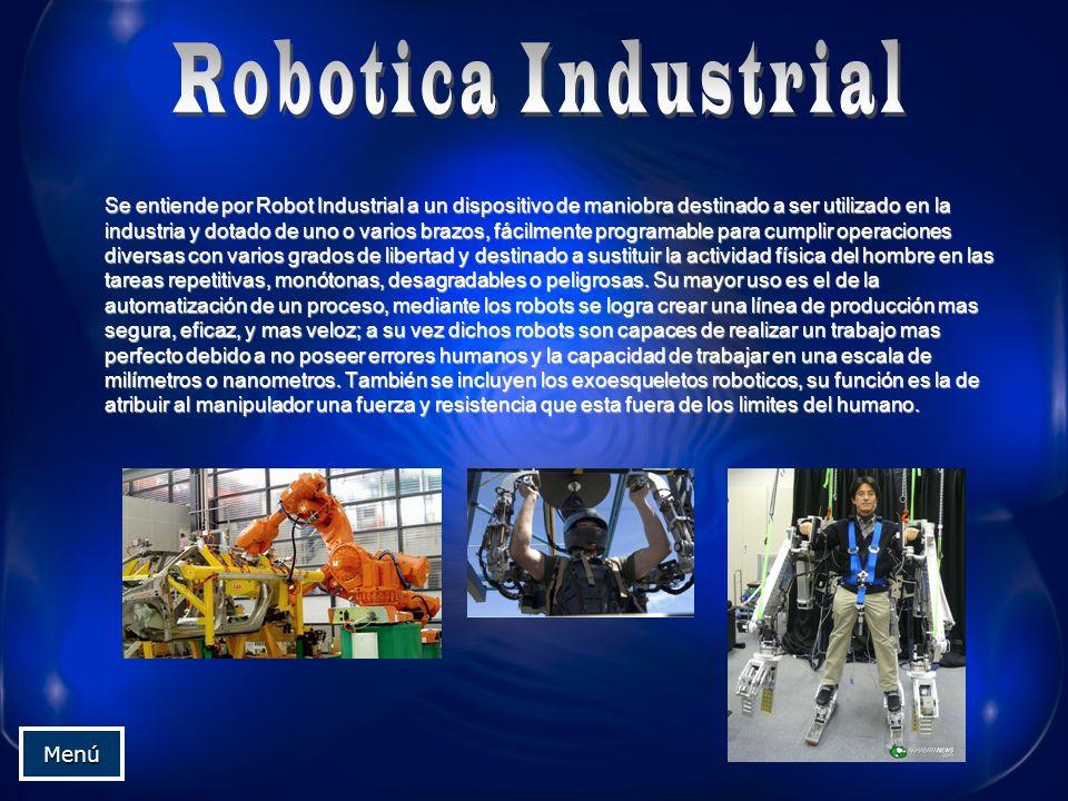 Se entiende por Robot Industrial a un dispositivo de maniobra destinado a ser utilizado en la industria y dotado de uno o varios brazos, fácilmente pr