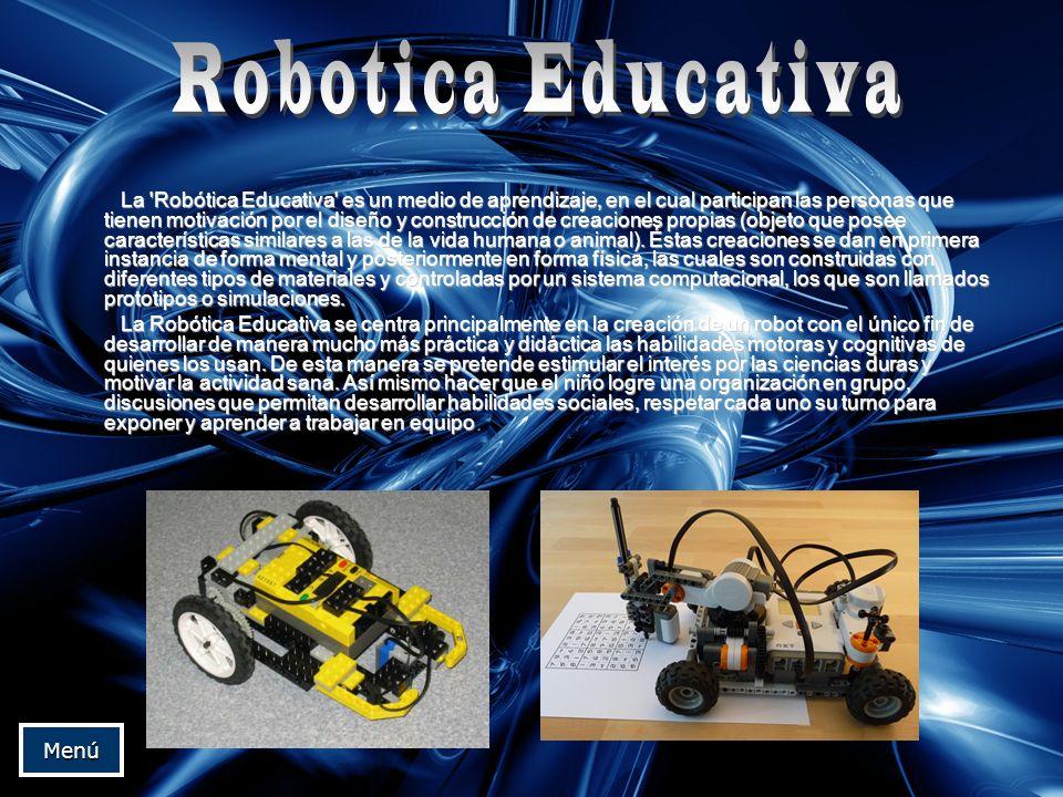 La 'Robótica Educativa' es un medio de aprendizaje, en el cual participan las personas que tienen motivación por el diseño y construcción de creacione