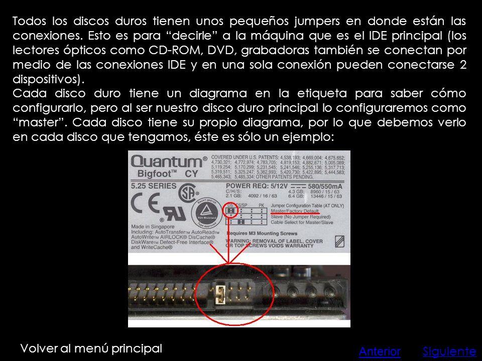 v Volver al menú principal Todos los discos duros tienen unos pequeños jumpers en donde están las conexiones. Esto es para decirle a la máquina que es