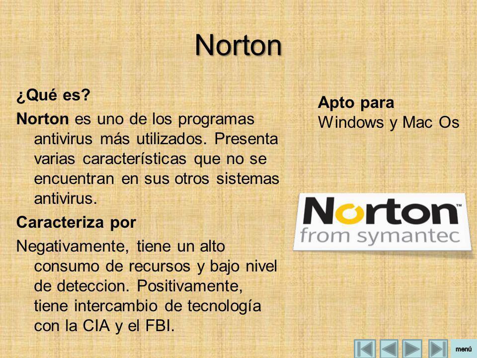 Norton ¿Qué es? Norton es uno de los programas antivirus más utilizados. Presenta varias características que no se encuentran en sus otros sistemas an
