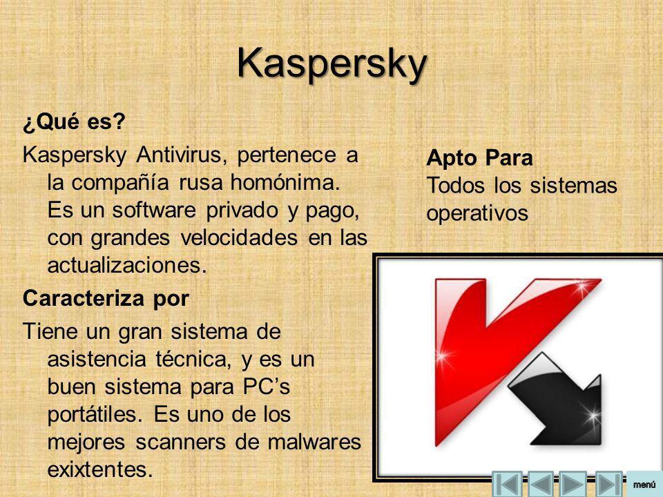 Kaspersky ¿Qué es? Kaspersky Antivirus, pertenece a la compañía rusa homónima. Es un software privado y pago, con grandes velocidades en las actualiza