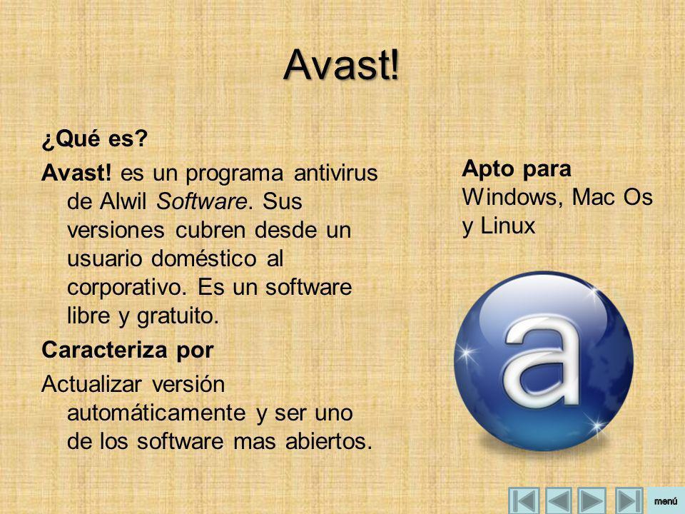 Avast! ¿Qué es? Avast! es un programa antivirus de Alwil Software. Sus versiones cubren desde un usuario doméstico al corporativo. Es un software libr