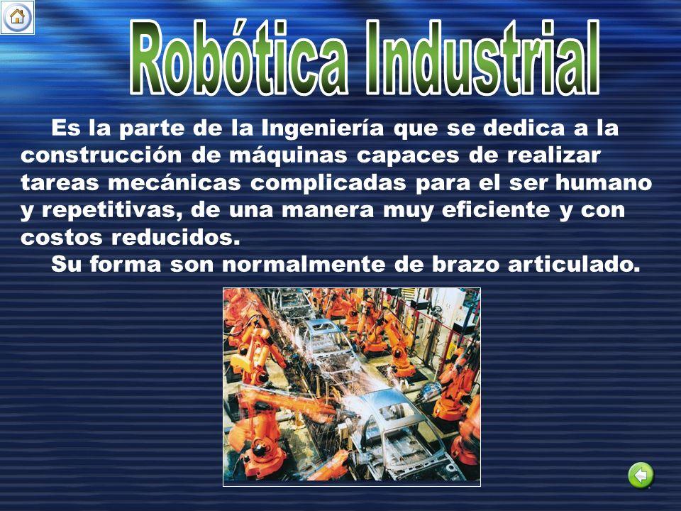 Es la parte de la Ingeniería que se dedica a la construcción de máquinas capaces de realizar tareas mecánicas complicadas para el ser humano y repetit