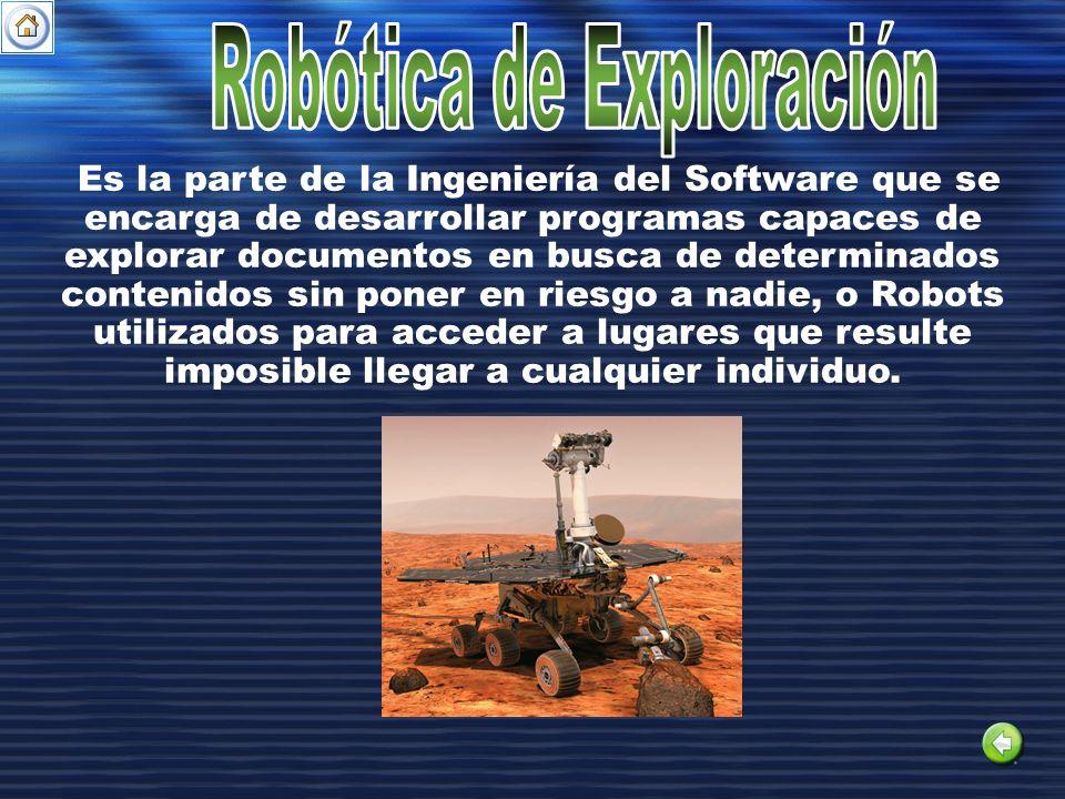 Es la parte de la Ingeniería del Software que se encarga de desarrollar programas capaces de explorar documentos en busca de determinados contenidos s