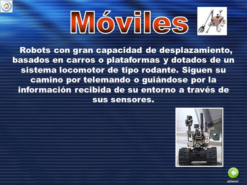 Robots con gran capacidad de desplazamiento, basados en carros o plataformas y dotados de un sistema locomotor de tipo rodante. Siguen su camino por t
