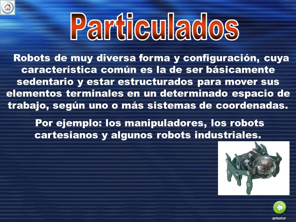 Robots de muy diversa forma y configuración, cuya característica común es la de ser básicamente sedentario y estar estructurados para mover sus elemen
