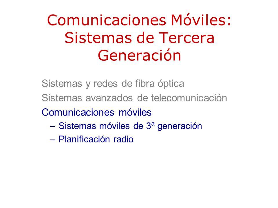 Comunicaciones Móviles: Sistemas de Tercera Generación Sistemas y redes de fibra óptica Sistemas avanzados de telecomunicación Comunicaciones móviles