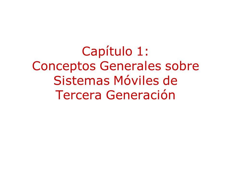 Capítulo 1: Conceptos Generales sobre Sistemas Móviles de Tercera Generación
