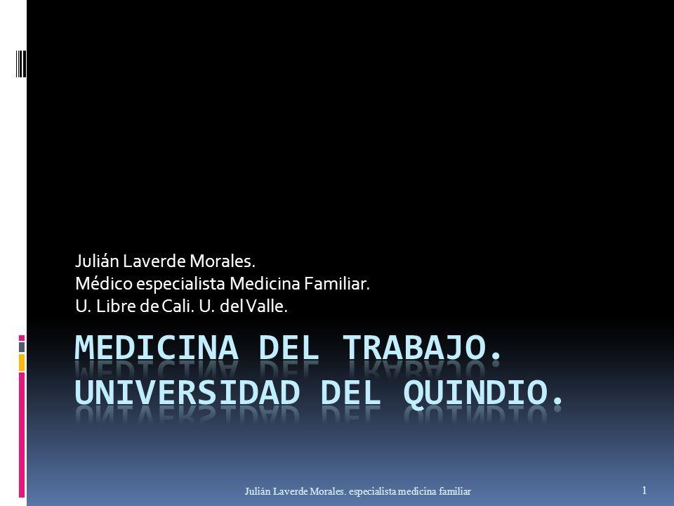 Julián Laverde Morales. especialista medicina familiar 1 Julián Laverde Morales. Médico especialista Medicina Familiar. U. Libre de Cali. U. del Valle