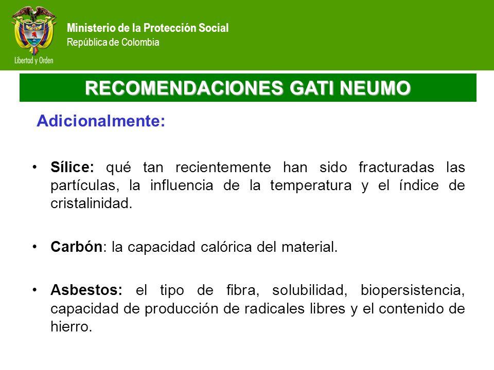 Ministerio de la Protección Social República de Colombia RECOMENDACIONES GATI NEUMO Adicionalmente: Sílice: qué tan recientemente han sido fracturadas