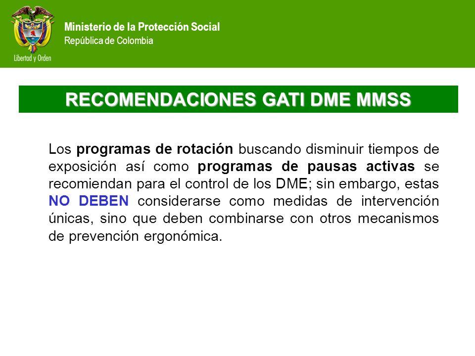 Ministerio de la Protección Social República de Colombia RECOMENDACIONES GATI DME MMSS Los programas de rotación buscando disminuir tiempos de exposic