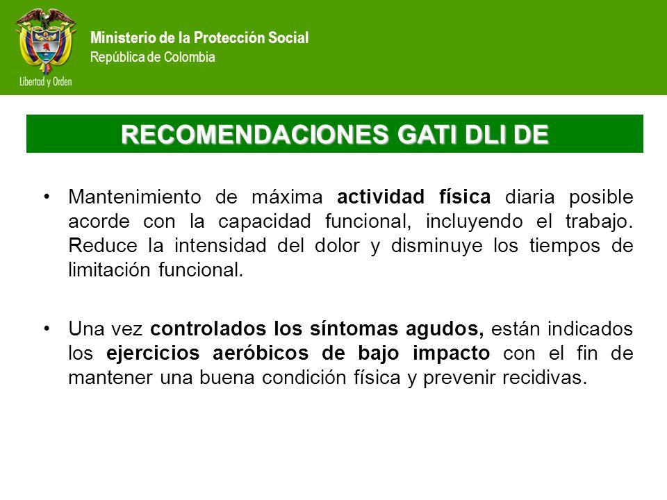 Ministerio de la Protección Social República de Colombia RECOMENDACIONES GATI DLI DE Mantenimiento de máxima actividad física diaria posible acorde co