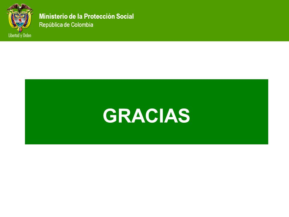Ministerio de la Protección Social República de Colombia GRACIAS