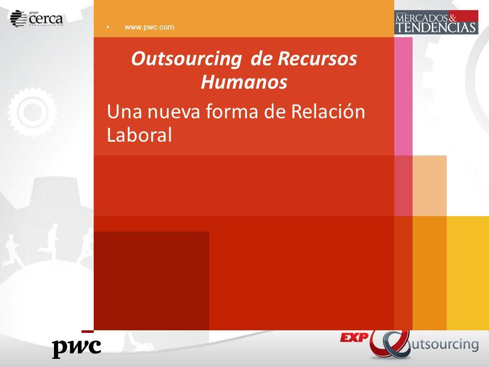 Outsourcing de Recursos Humanos Una nueva forma de Relación Laboral www.pwc.com