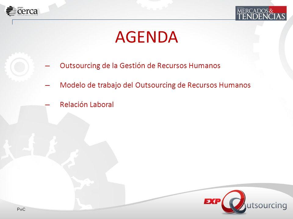 PwC AGENDA – Outsourcing de la Gestión de Recursos Humanos – Modelo de trabajo del Outsourcing de Recursos Humanos – Relación Laboral