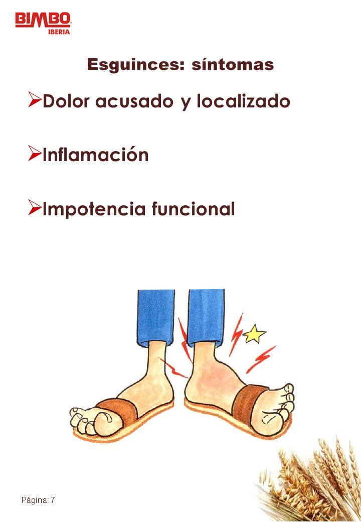 Página: 7 Esguinces: síntomas Dolor acusado y localizado Inflamación Impotencia funcional
