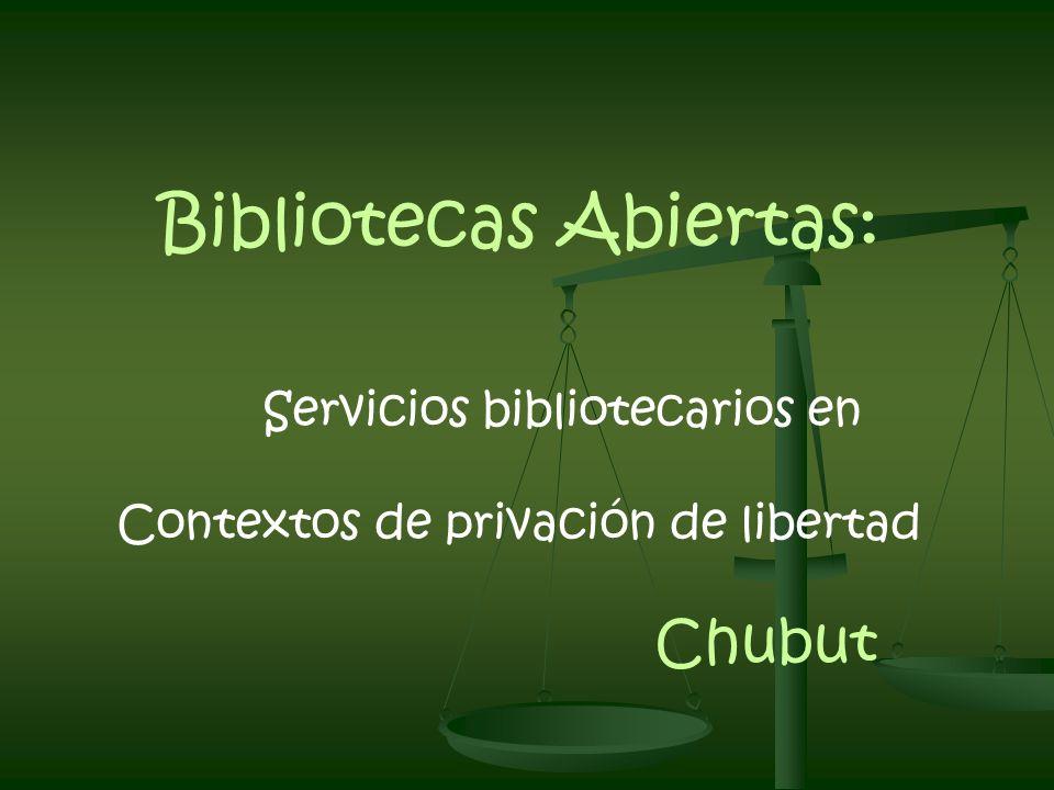 Bibliotecas Abiertas: Servicios bibliotecarios en Contextos de privación de libertad Chubut