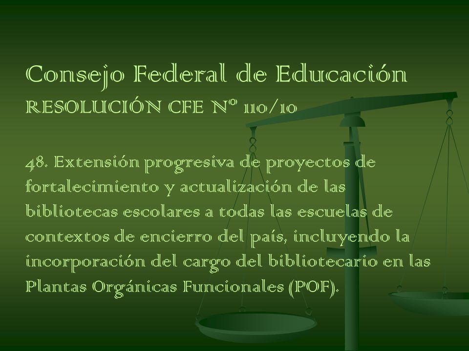 Consejo Federal de Educación RESOLUCIÓN CFE Nº 110/10 48.
