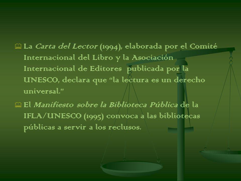 La Carta del Lector (1994), elaborada por el Comité Internacional del Libro y la Asociación Internacional de Editores publicada por la UNESCO, declara que la lectura es un derecho universal.