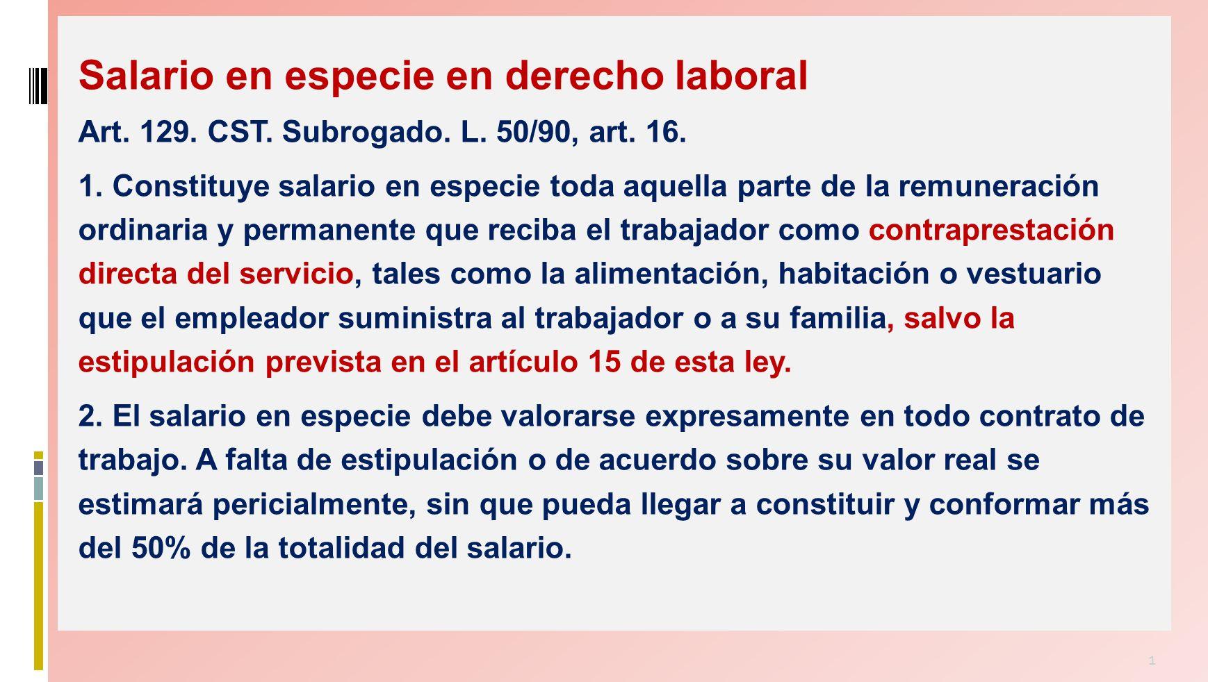 1 Salario en especie en derecho laboral Art.129. CST.