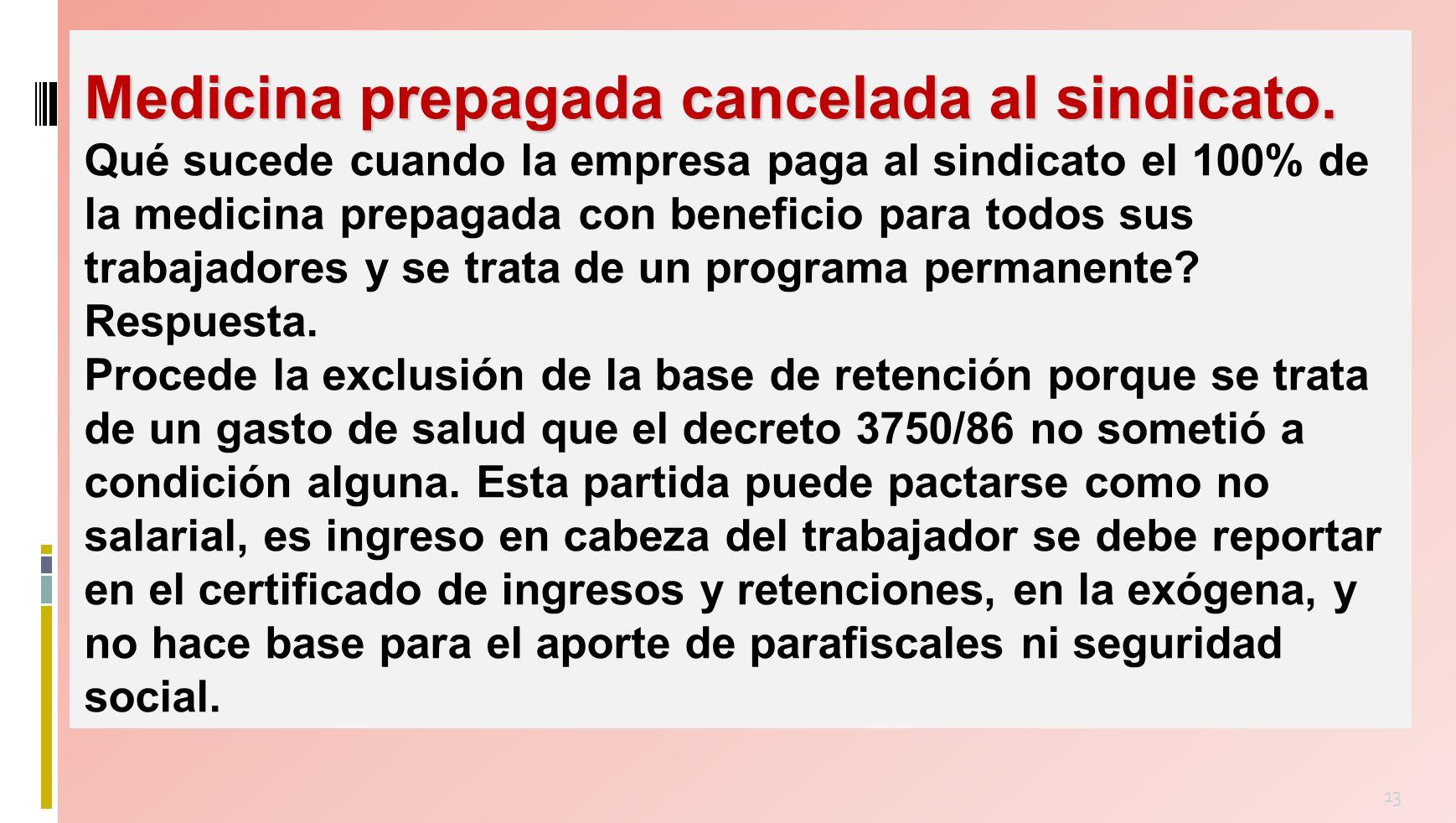 13 Medicina prepagada cancelada al sindicato.
