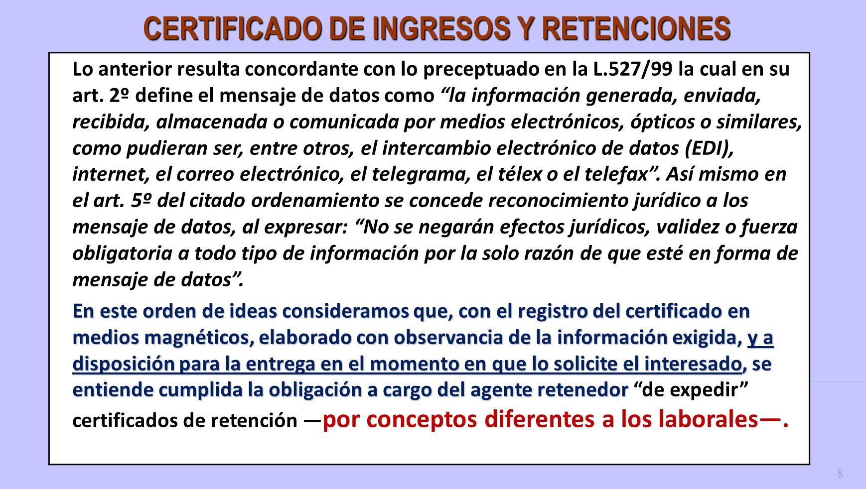 9 CERTIFICADO DE INGRESOS Y RETENCIONES Según la DIAN en Concepto 20409 Oct.