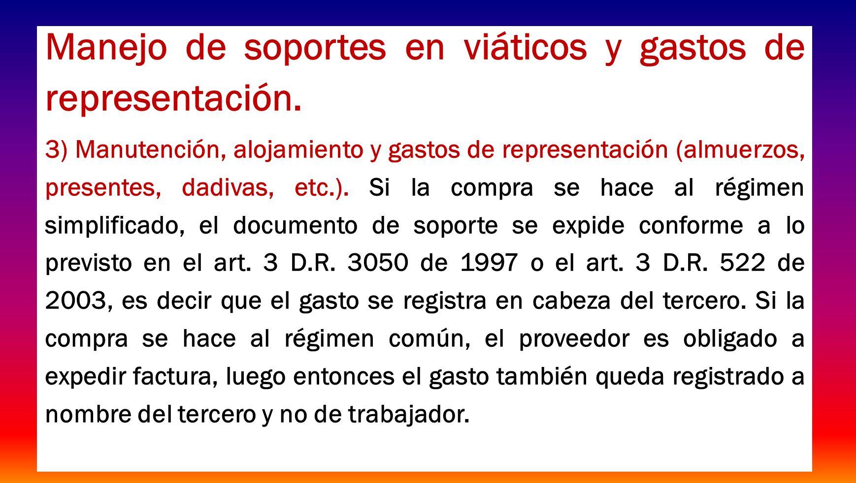 Manejo de soportes en viáticos y gastos de representación. 3) Manutención, alojamiento y gastos de representación (almuerzos, presentes, dadivas, etc.