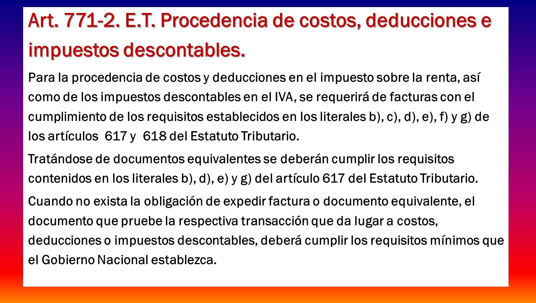 Art. 771-2. E.T. Procedencia de costos, deducciones e impuestos descontables. Para la procedencia de costos y deducciones en el impuesto sobre la rent