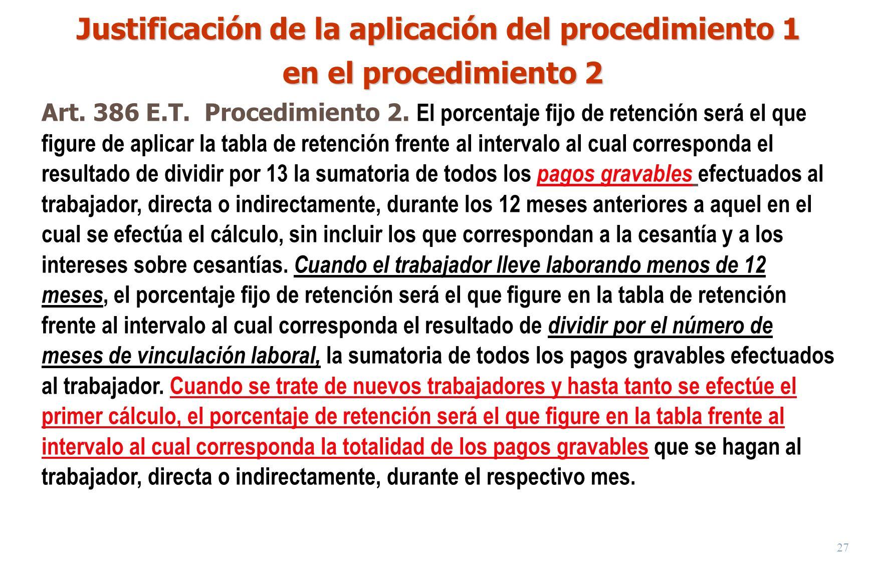 27 Justificación de la aplicación del procedimiento 1 en el procedimiento 2 en el procedimiento 2 Art. 386 E.T. Procedimiento 2. El porcentaje fijo de