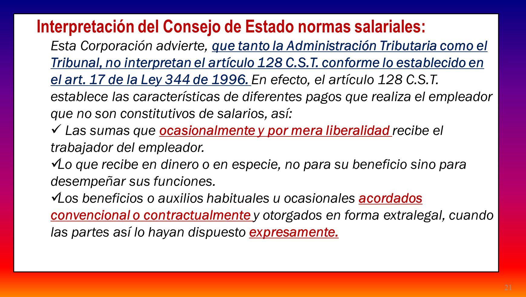 21 Interpretación del Consejo de Estado normas salariales: Esta Corporación advierte, que tanto la Administración Tributaria como el Tribunal, no inte