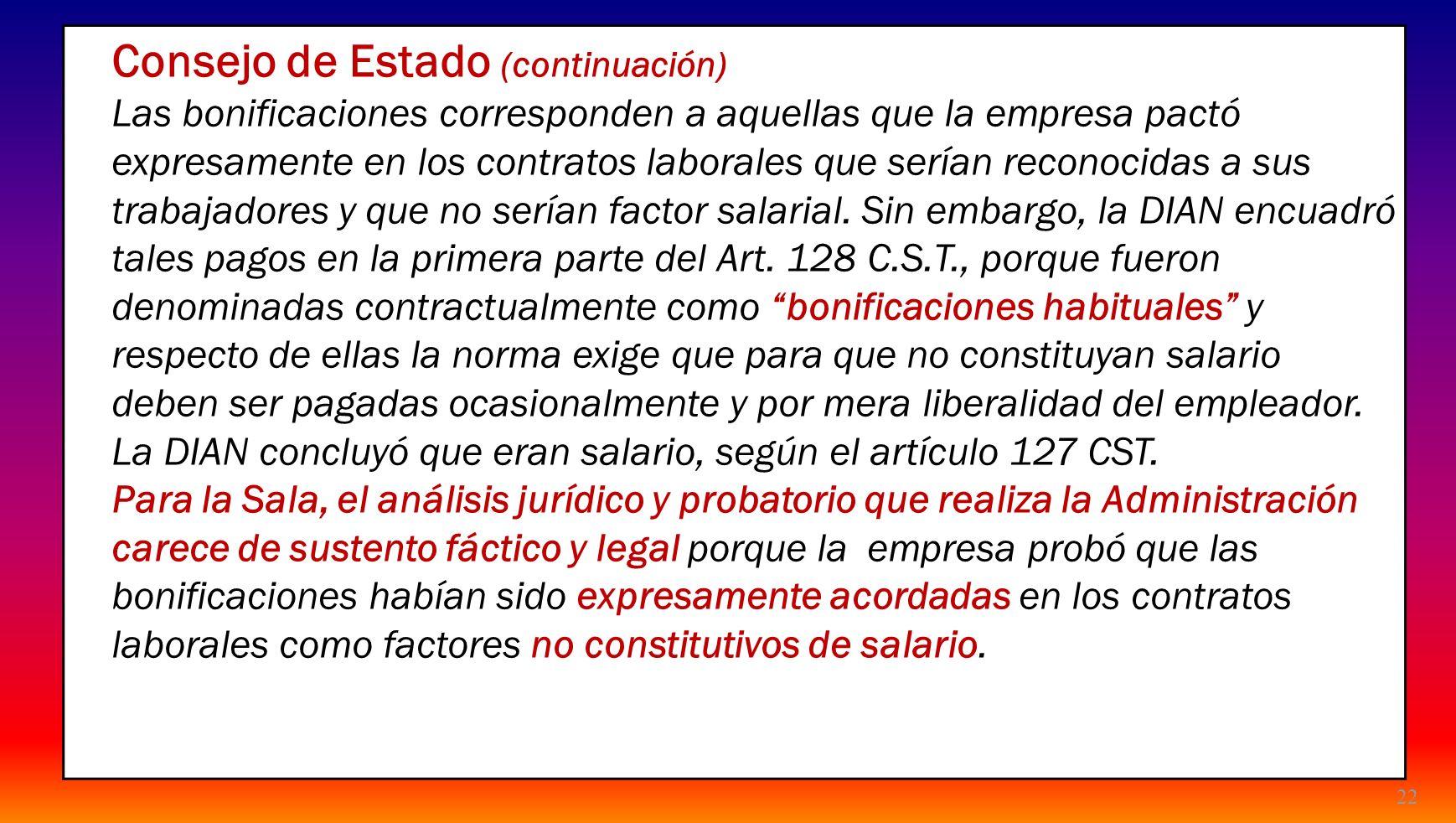 22 Consejo de Estado (continuación) Las bonificaciones corresponden a aquellas que la empresa pactó expresamente en los contratos laborales que serían