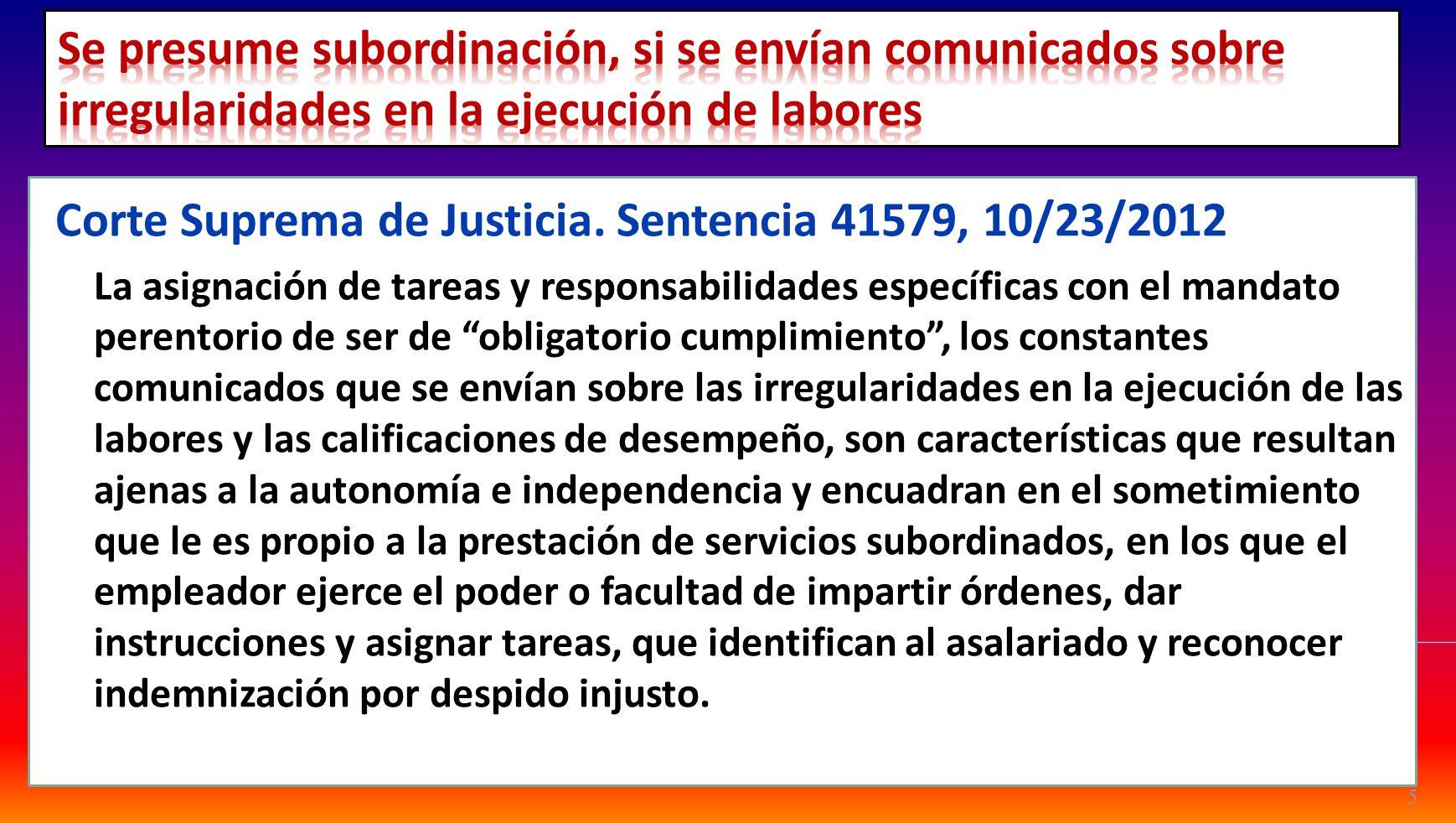 Corte Suprema de Justicia. Sentencia 41579, 10/23/2012 La asignación de tareas y responsabilidades específicas con el mandato perentorio de ser de obl