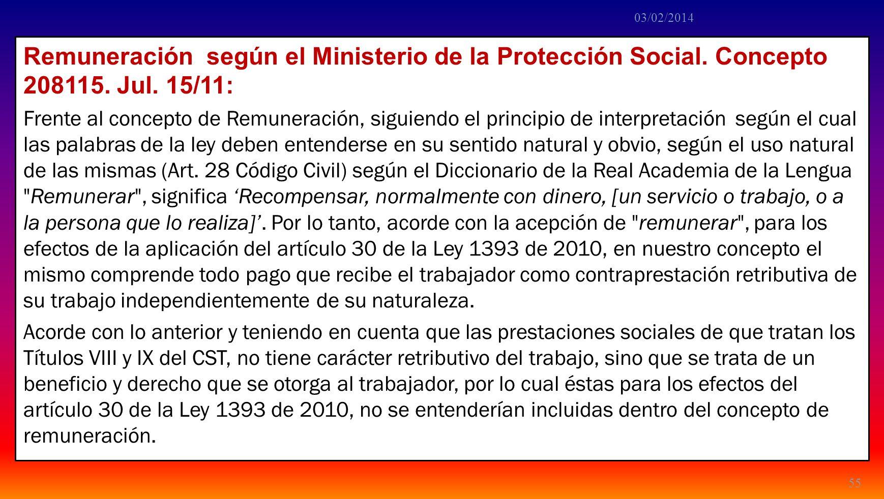 Remuneración según el Ministerio de la Protección Social. Concepto 208115. Jul. 15/11: Frente al concepto de Remuneración, siguiendo el principio de i