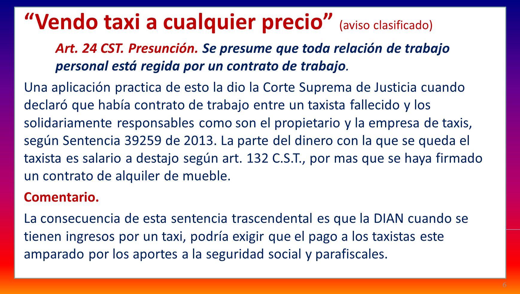 Vendo taxi a cualquier precio (aviso clasificado) Art. 24 CST. Presunción. Se presume que toda relación de trabajo personal está regida por un contrat