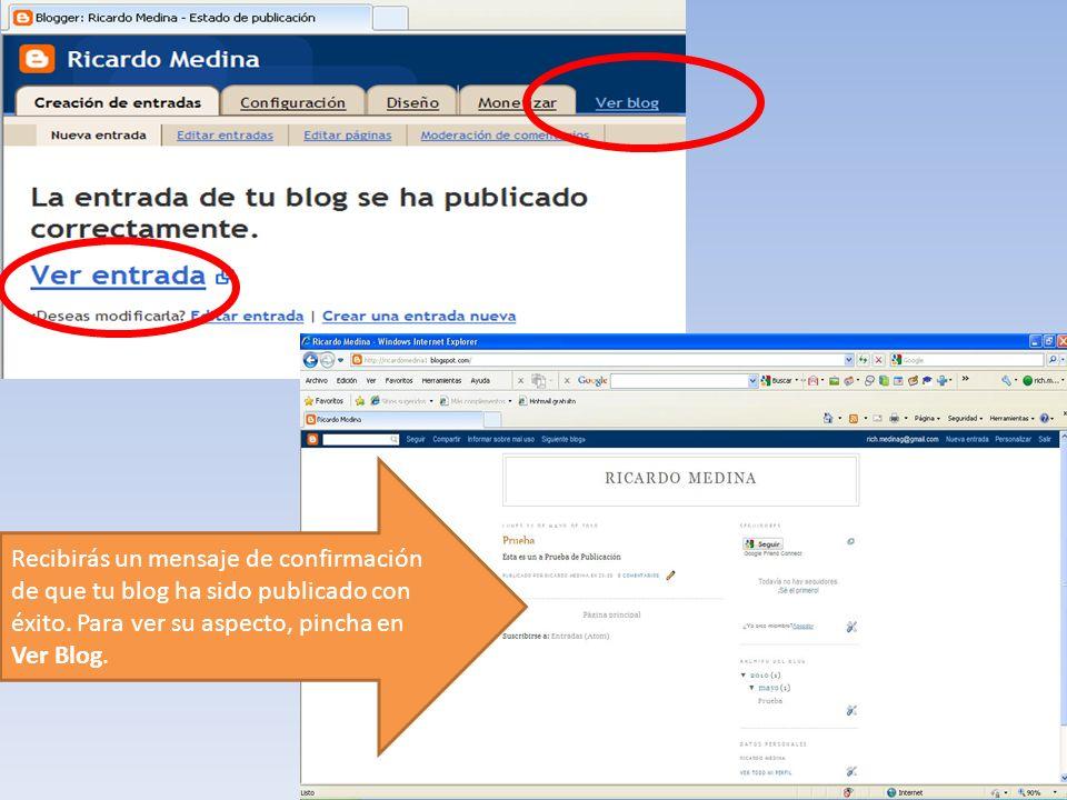 Recibirás un mensaje de confirmación de que tu blog ha sido publicado con éxito. Para ver su aspecto, pincha en Ver Blog.