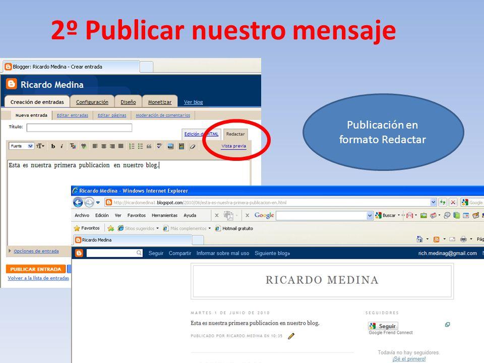 2º Publicar nuestro mensaje Publicación en formato Redactar