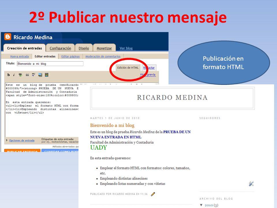 2º Publicar nuestro mensaje Publicación en formato HTML