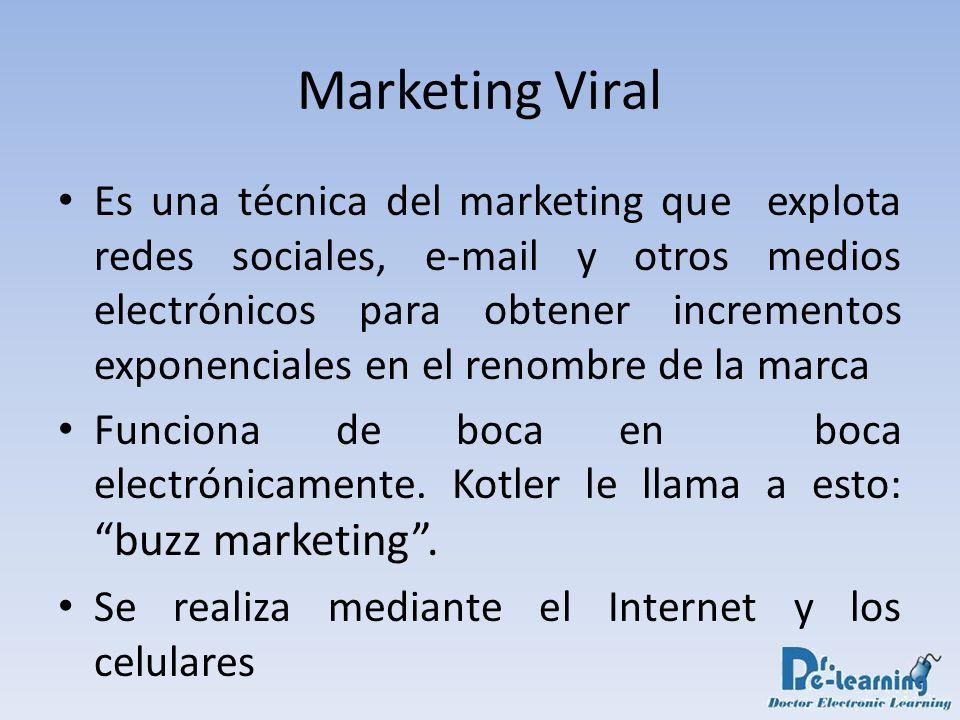 Es una técnica del marketing que explota redes sociales, e-mail y otros medios electrónicos para obtener incrementos exponenciales en el renombre de l