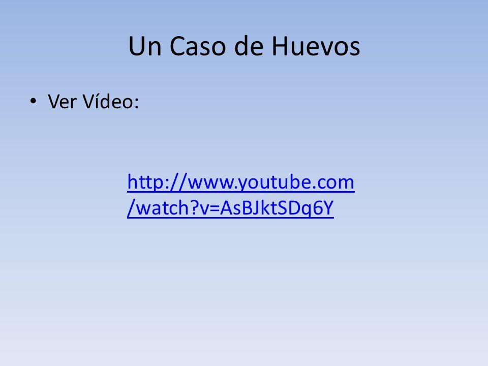 Un Caso de Huevos Ver Vídeo: http://www.youtube.com /watch?v=AsBJktSDq6Y