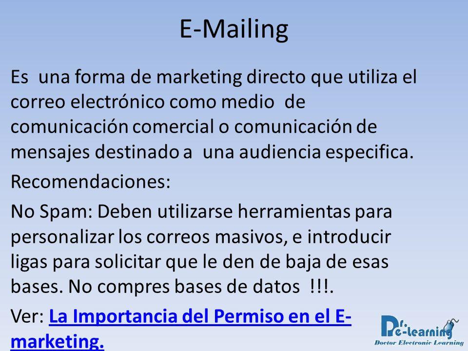 Es una forma de marketing directo que utiliza el correo electrónico como medio de comunicación comercial o comunicación de mensajes destinado a una au