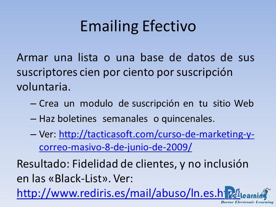 Emailing Efectivo Armar una lista o una base de datos de sus suscriptores cien por ciento por suscripción voluntaria. – Crea un modulo de suscripción