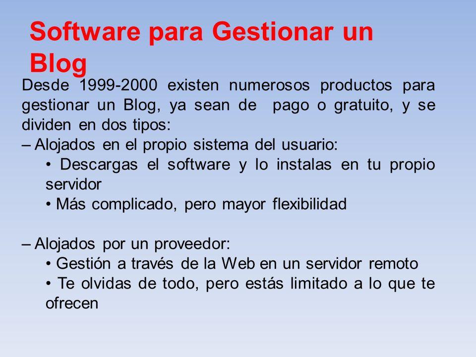 Desde 1999-2000 existen numerosos productos para gestionar un Blog, ya sean de pago o gratuito, y se dividen en dos tipos: – Alojados en el propio sis