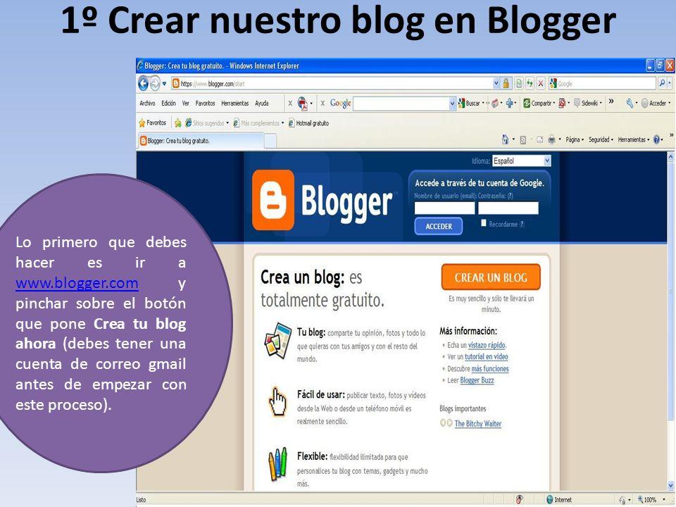 1º Crear nuestro blog en Blogger Lo primero que debes hacer es ir a www.blogger.com y pinchar sobre el botón que pone Crea tu blog ahora (debes tener
