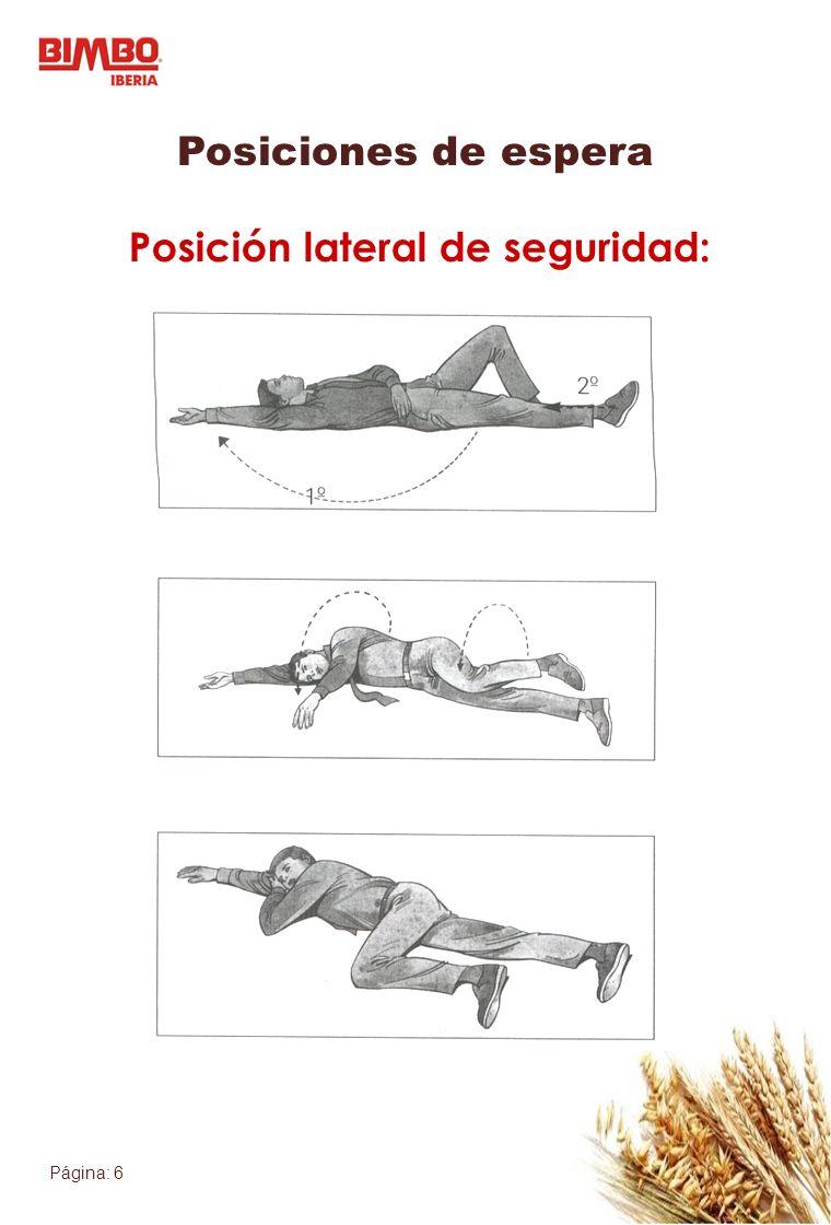 Página: 7 Posiciones de espera Posición antishock: Prevención del shock por sangrado Decúbito supino: R.C.P.