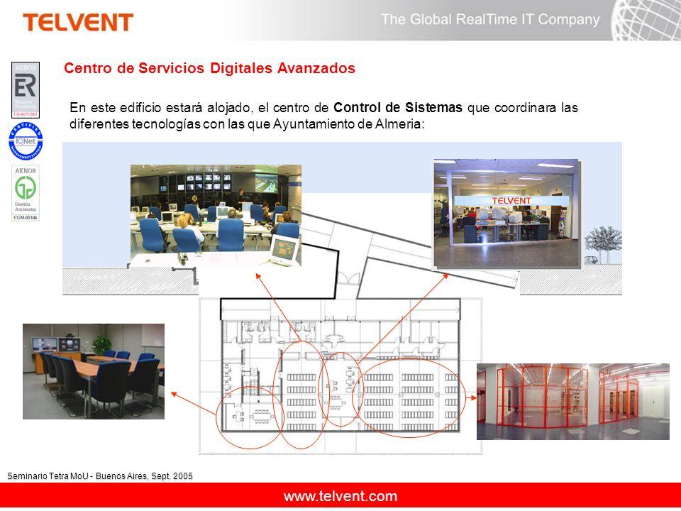 www.telvent.com Seminario Tetra MoU - Buenos Aires, Sept. 2005 Centro de Servicios Digitales Avanzados En este edificio estará alojado, el centro de C
