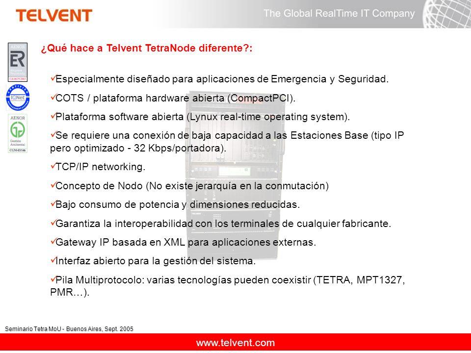 www.telvent.com Seminario Tetra MoU - Buenos Aires, Sept. 2005 Especialmente diseñado para aplicaciones de Emergencia y Seguridad. COTS / plataforma h