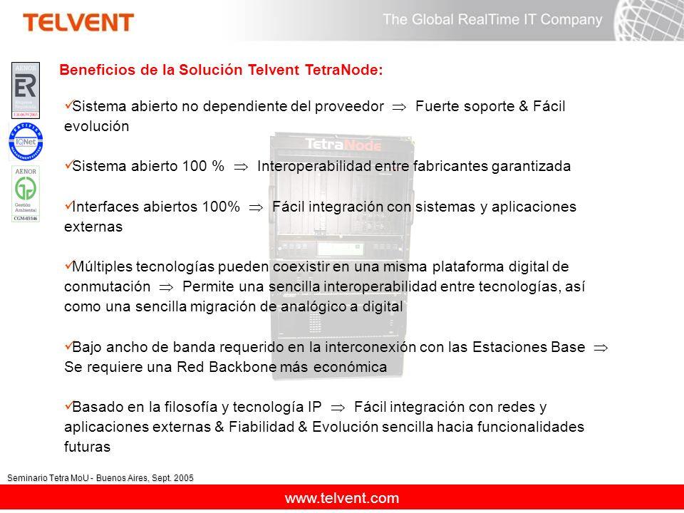 www.telvent.com Seminario Tetra MoU - Buenos Aires, Sept. 2005 Sistema abierto no dependiente del proveedor Fuerte soporte & Fácil evolución Sistema a