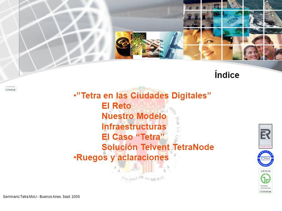 www.telvent.com Seminario Tetra MoU - Buenos Aires, Sept. 2005 Índice Tetra en las Ciudades Digitales El Reto Nuestro Modelo Infraestructuras El Caso