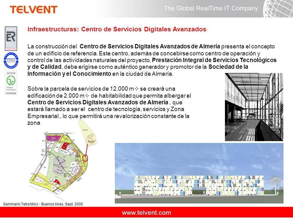 www.telvent.com Seminario Tetra MoU - Buenos Aires, Sept. 2005 Infraestructuras: Centro de Servicios Digitales Avanzados La construcción del Centro de