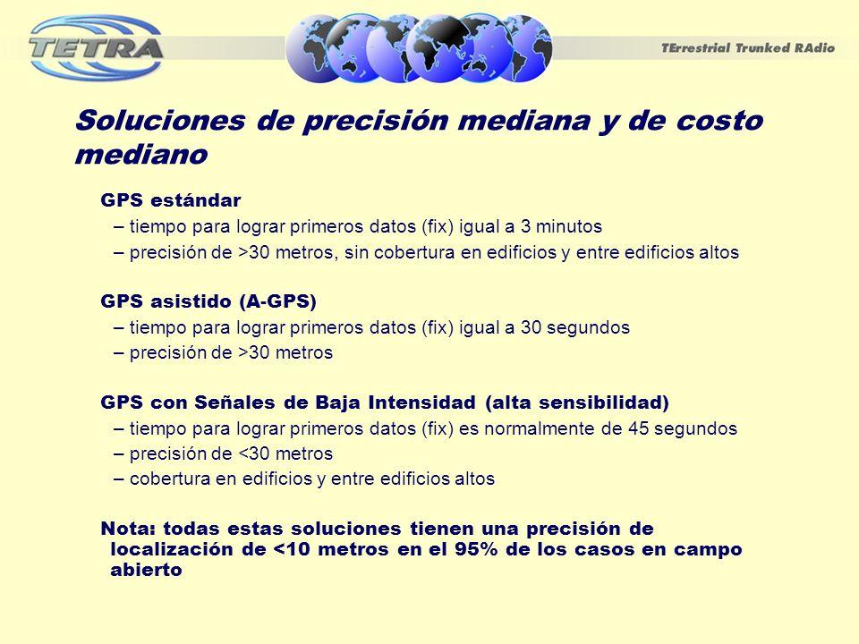 Soluciones de precisión mediana y de costo mediano GPS estándar – tiempo para lograr primeros datos (fix) igual a 3 minutos – precisión de >30 metros,